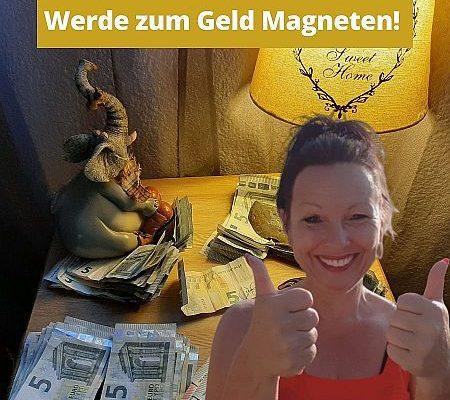 Werde zum Geld Magneten!